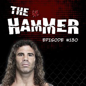 The Hammer MMA Radio - Episode 130