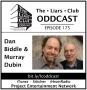 Artwork for The Liars Club Oddcast # 175   Daniel R. Biddle & Murray Dubin, Award-Winning Journalists, Authors, Biographers
