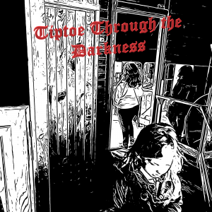 tiptoe through the darkness podcast