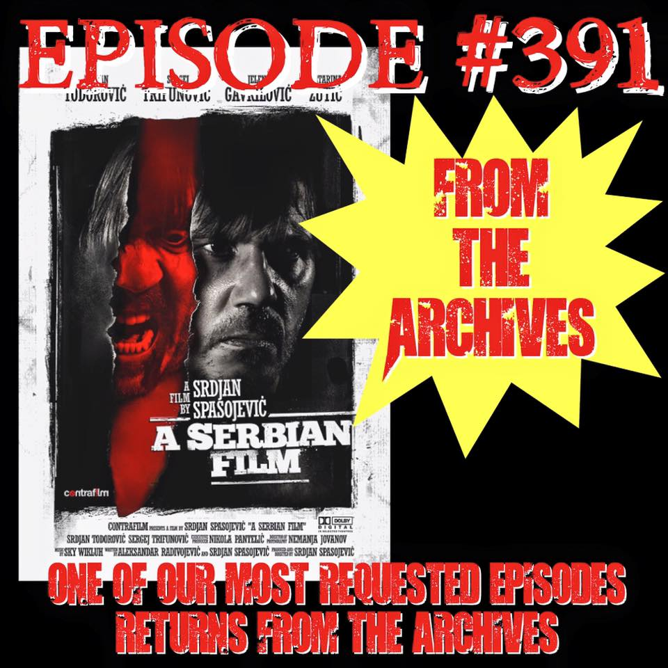 Episode #391 The Return of a Serbian Film