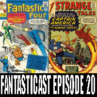 Episode 20: Fantastic Four #20 & Strange Tales #114