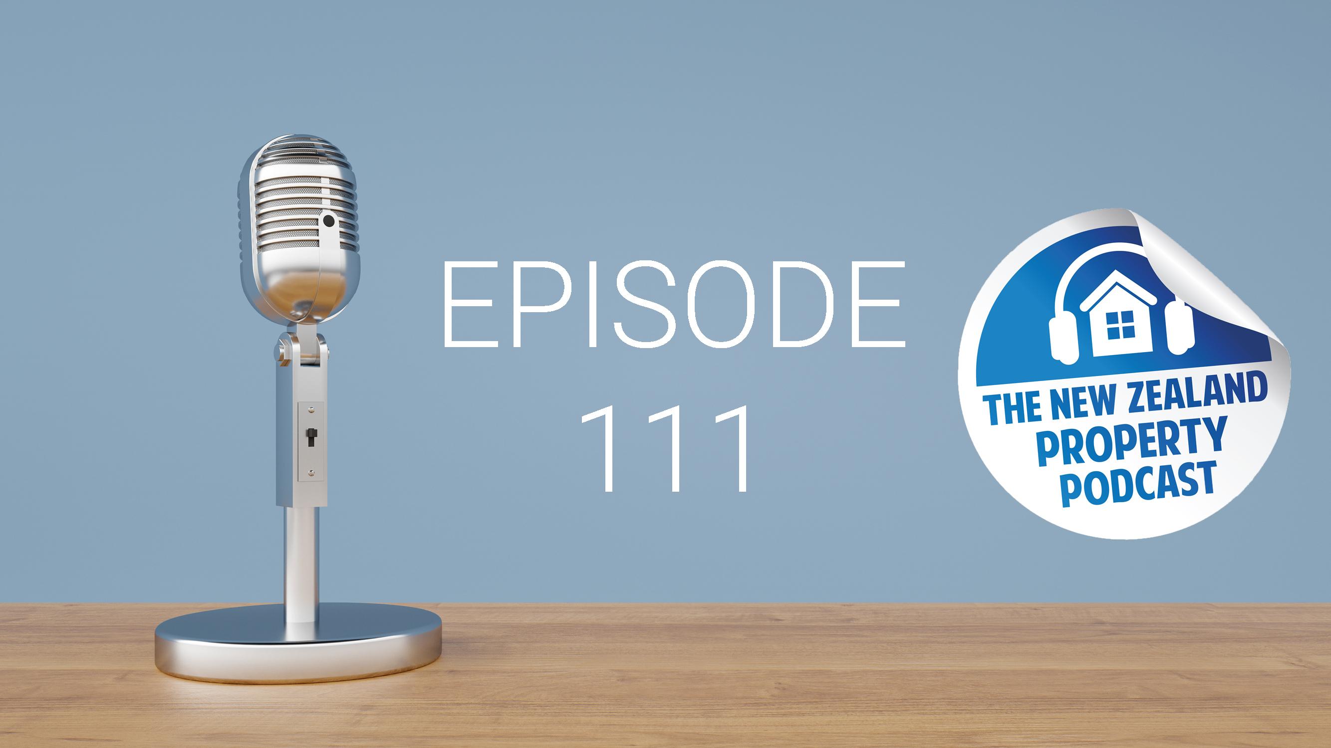 New Zealand Property Podcast Episode 111