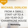 Artwork for From A Start-Up To A 200-Year-Old Champagne House With Michael Derlicki