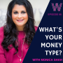 Artwork for 66 What's Your Money Type? with Monica Shah