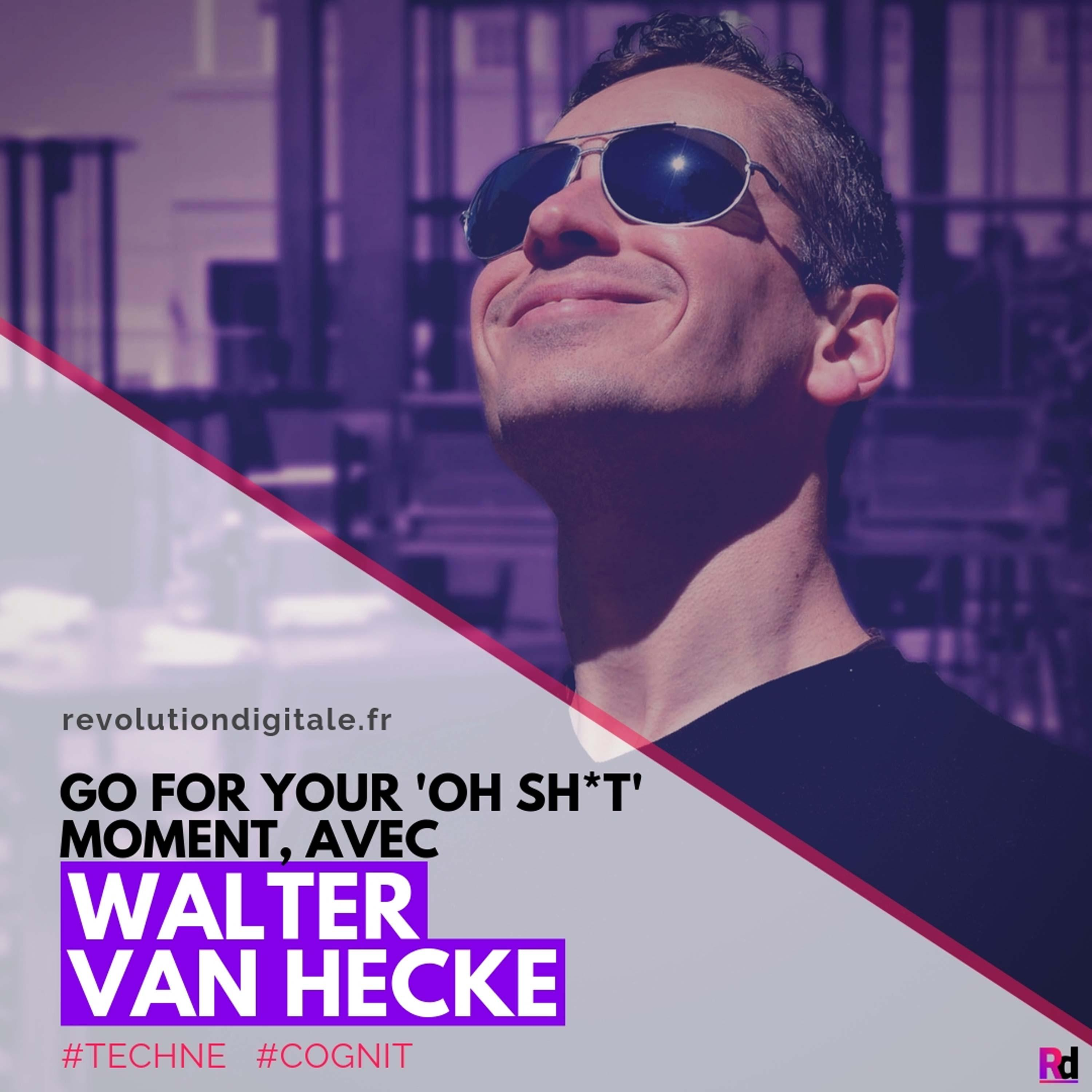 "Go for your ""Oh Sh*t"" moment, avec Walter Van Hecke (COGNIT)"