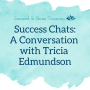 Artwork for Success Chats : A Conversation With Tricia Edmundson