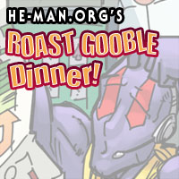 Episode 084 - He-Man.org's Roast Gooble Dinner