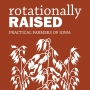 Artwork for Rotationally Raised, Episode 012: Small Grains in the Corn Belt: A Sustainable Supply Chain