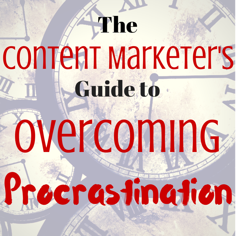 Content Marketing Podcast 125: The Content Marketer's Guide to Overcoming Procrastination
