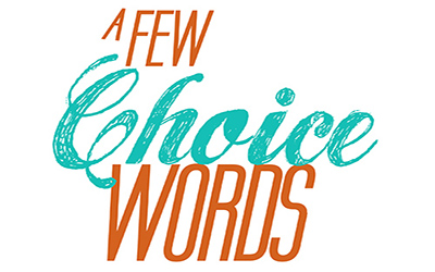 A Few Choice Words: New Beginnings