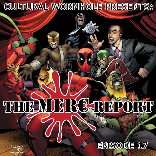 Cultural Wormhole Presents: The Merc Report Episode 17