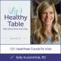 Artwork for 41: 101 Healthiest Foods for Kids with Sally Kuzemchak, RD