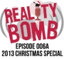 Artwork for Reality Bomb Episode 006a - Live Christmas Special
