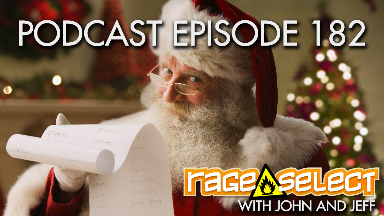 Rage Select Podcast Episode 182 - John and Jeff Answer Your Questions!