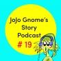 Artwork for #16 - JoJo Gnome Tries New Things