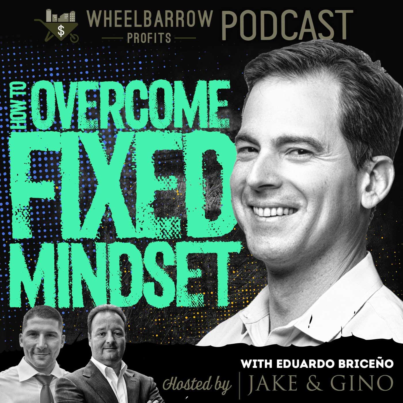 WBP - How To Overcome Fixed Mindset With Eduardo Briceño