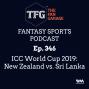 Artwork for TFG Fantasy Sports Podcast Ep. 346: ICC World Cup 2019: New Zealand vs. Sri Lanka