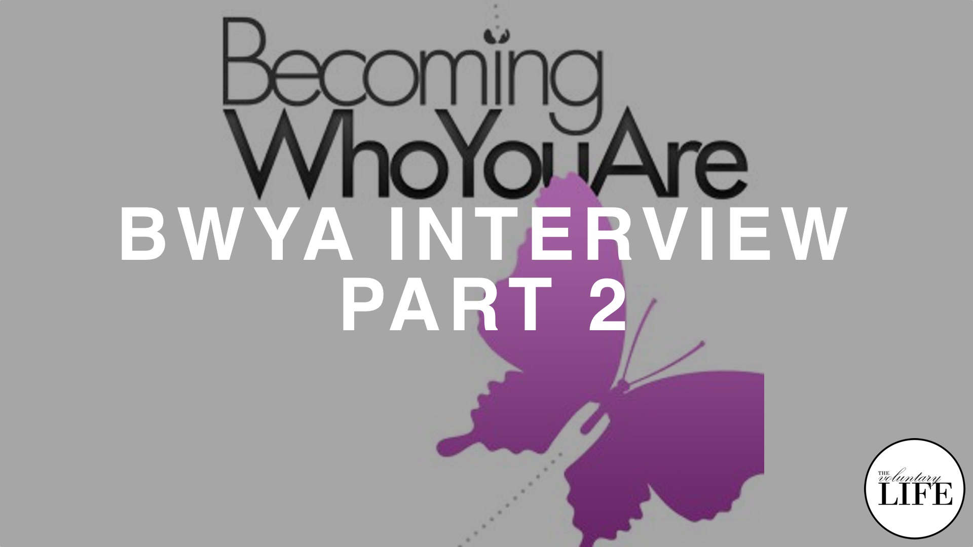70 Becoming Who You Are Interview Part 2