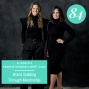 Artwork for 84: Brand Building Through Mentorship, with 42 North's Francie Dorman and Britt Cole