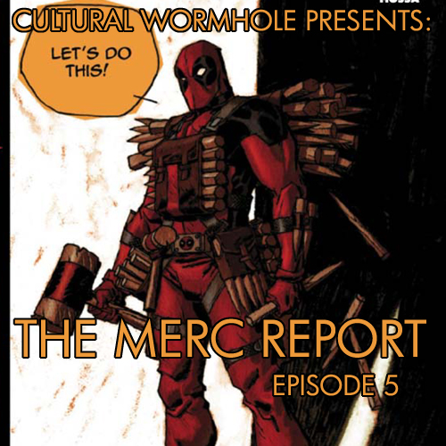 Cultural Wormhole Presents: The Merc Report Episode 5