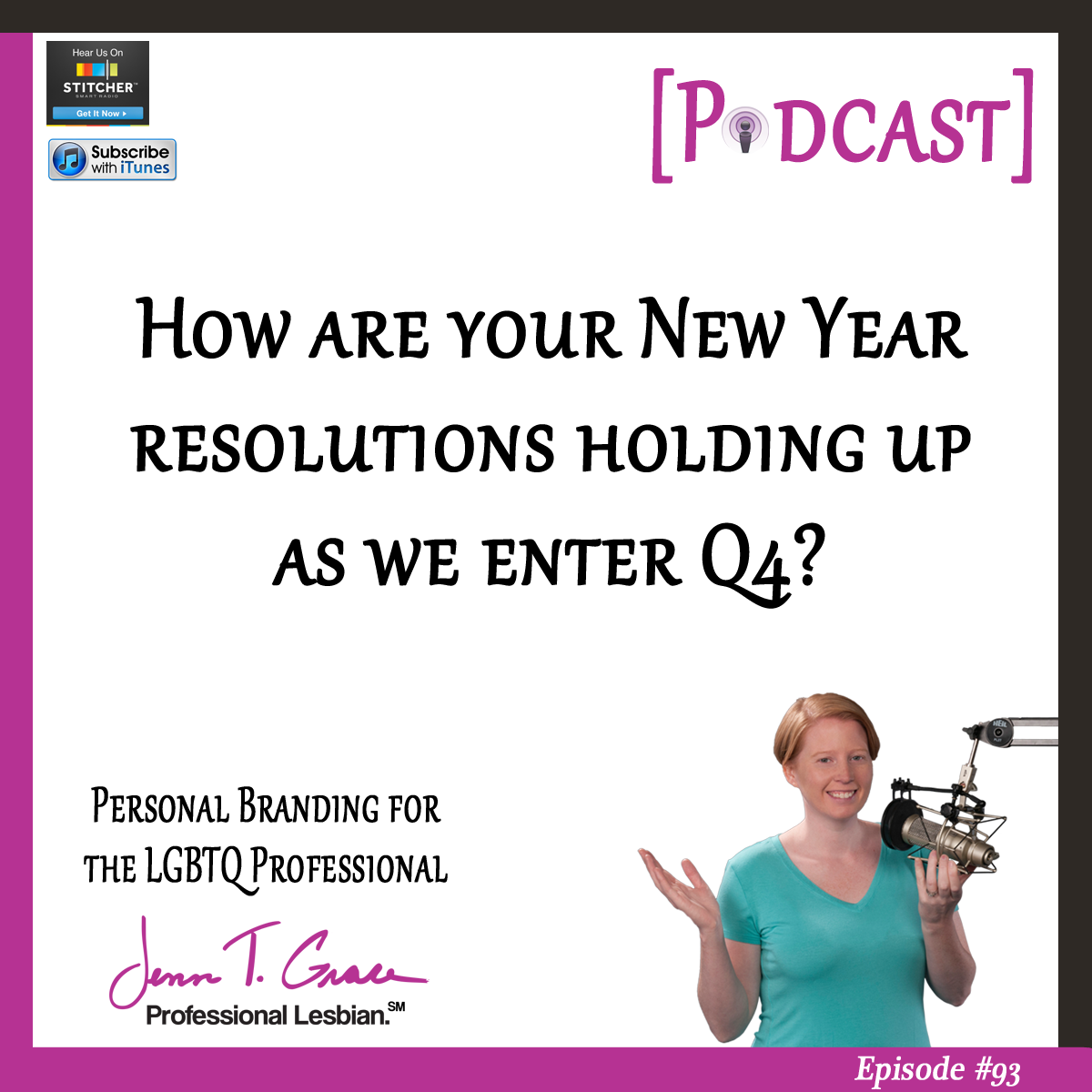 Personal Branding for the LGBTQ Professional - #93: How are your New Year Resolutions holding up as we enter Q4?