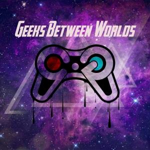 Geeks Between Worlds