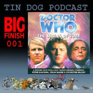 TDP 305: Big Finish Retrospective 001 Sirens of Time