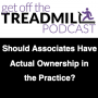 Artwork for Should Associates Have Actual Ownership in the Practice?