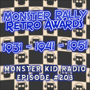 Monster Kid Radio #203 - Vote for the 2015 Monster Rally Retro Awards