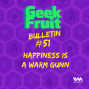 Artwork for Ep. 219: Bulletin #51: Happiness Is A Warm Gunn