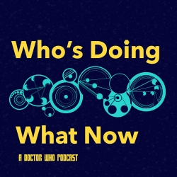 Who's Doing What Now: Episode 129 - Brain of Morbius