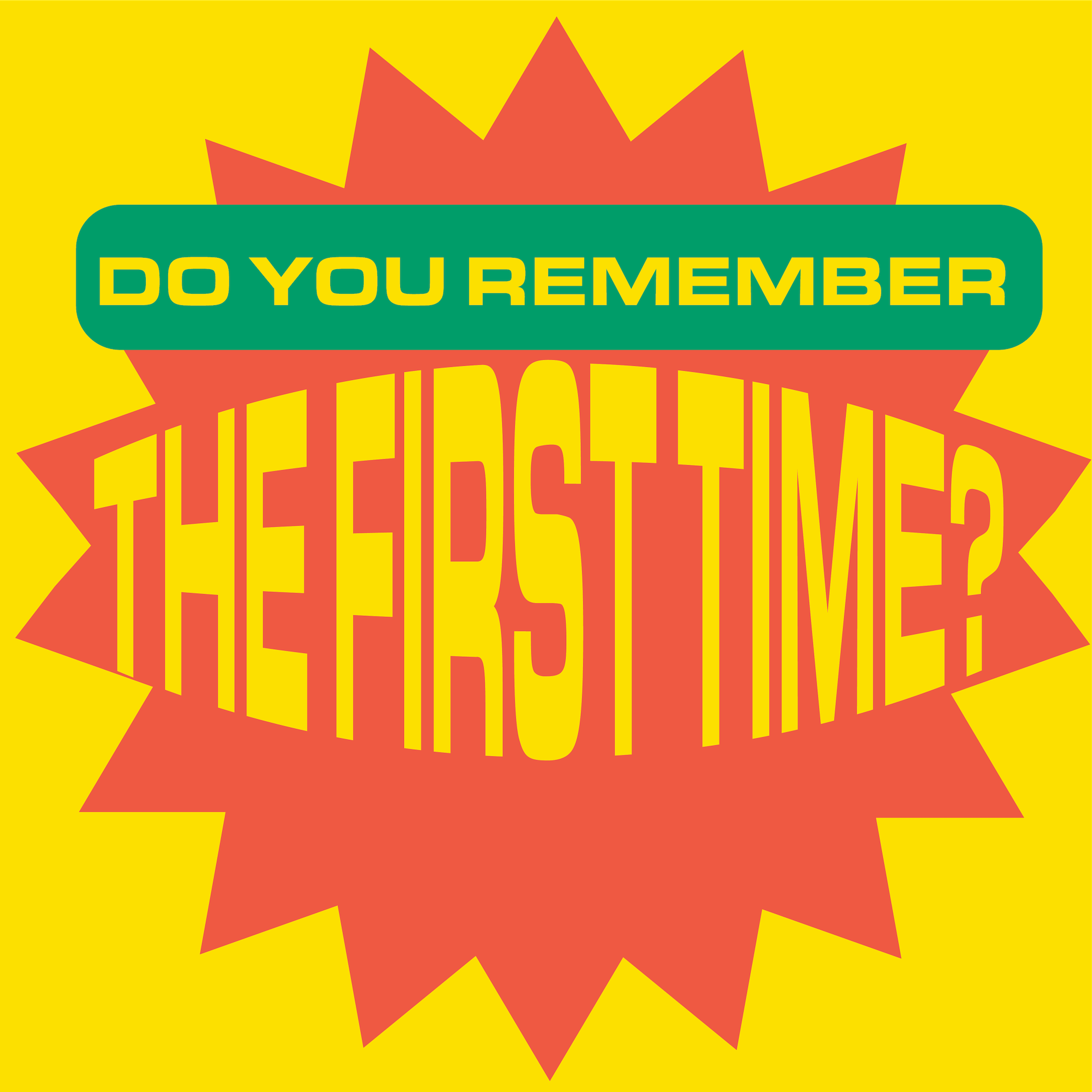 Do You Remember The First Time? show art