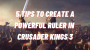 Artwork for 5 Tips to Create a Powerful Ruler in Crusader Kings 3