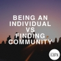 Artwork for Bonus Episode 11: Being An Individual Vs Finding Community