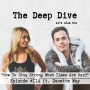 Artwork for Deep Dive #114 | Danette May - How To Stay Strong When Times Are Hard