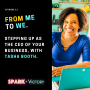 """Artwork for 11: From """"me"""" to """"we."""" Stepping up as the CEO of your business, with Tasha Booth"""