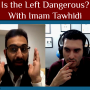 Artwork for Is the Left Dangerous? ⚖️ with Imam Tawhidi