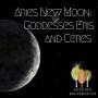 Artwork for New Moon: Goddesses Ceres & Eris in Aries