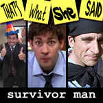 "Episode # 33 -- ""Survivor Man"" (11/08/07)"