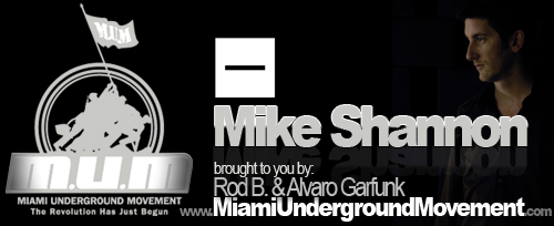 "M.U.M & Minus proudly presents ""Miami Sessions with Mike Shannon""- M.U.M- Episode 53"