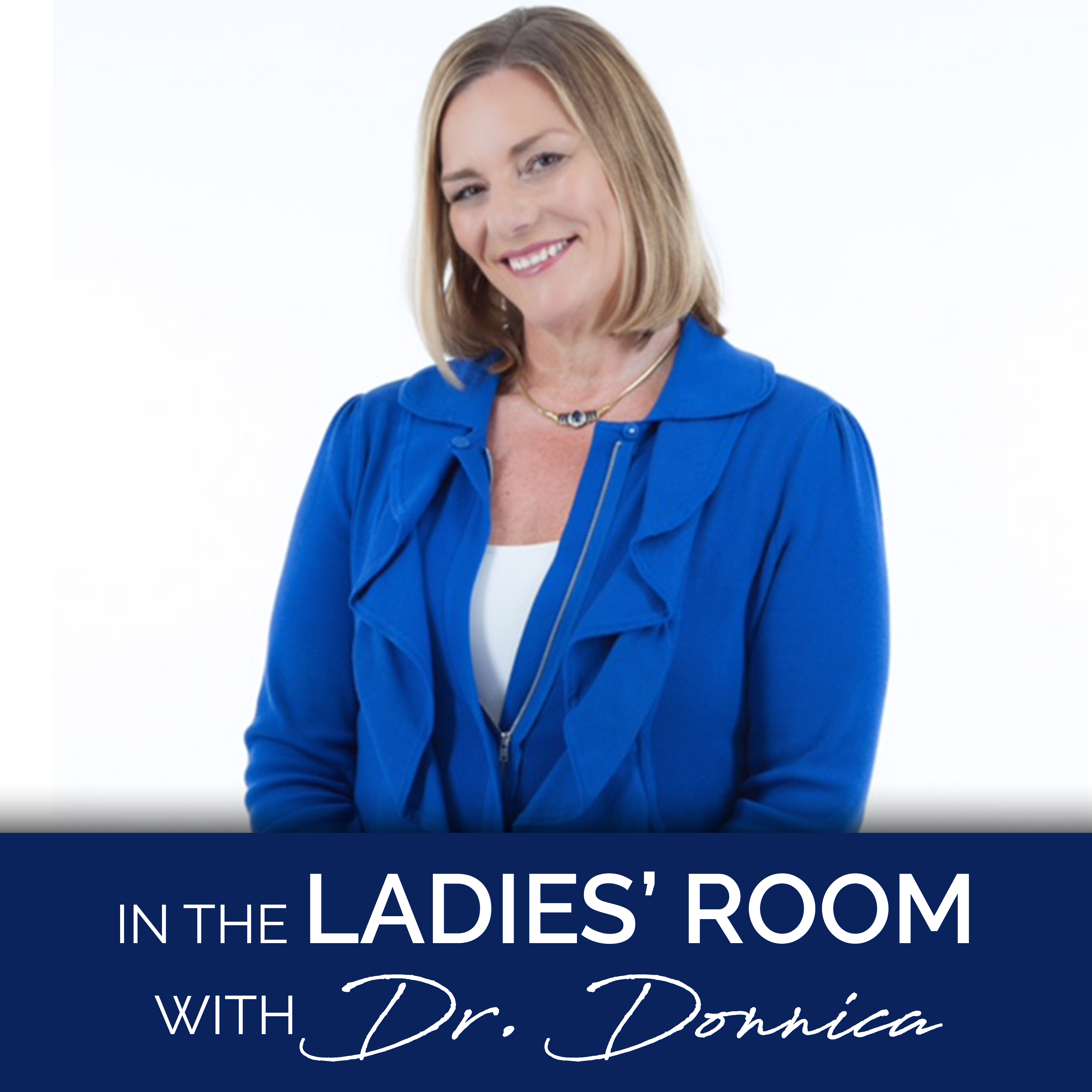 In the Ladies' Room with Dr. Donnica show art