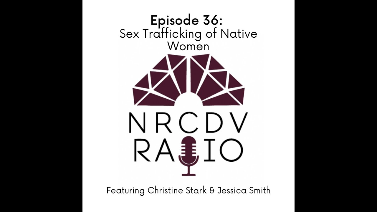 Episode 36: Policy & Advocacy in Action: Sex Trafficking of Native Women