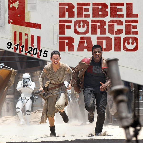 Rebel Force Radio: September 11, 2015
