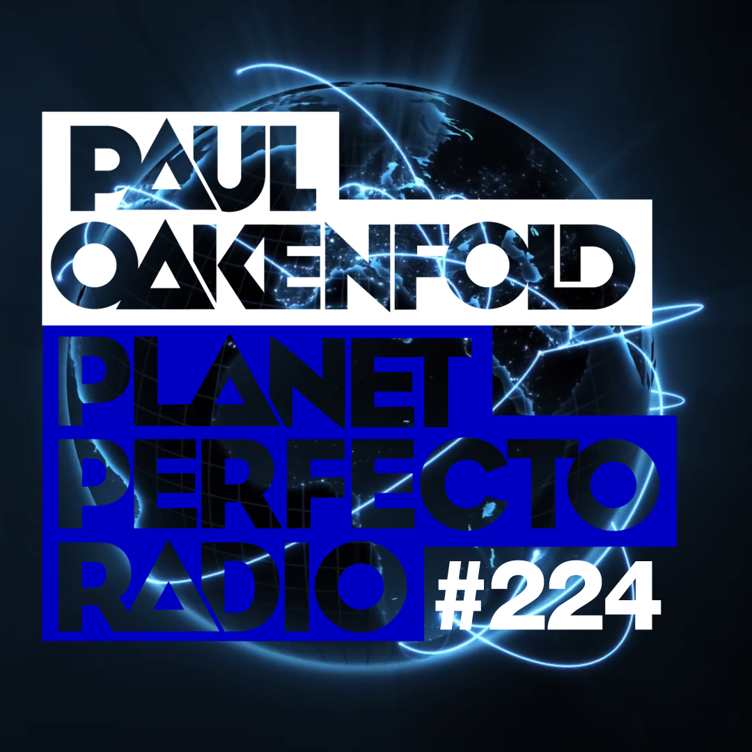 Planet Perfecto Podcast 224 ft. Paul Oakenfold & EDX