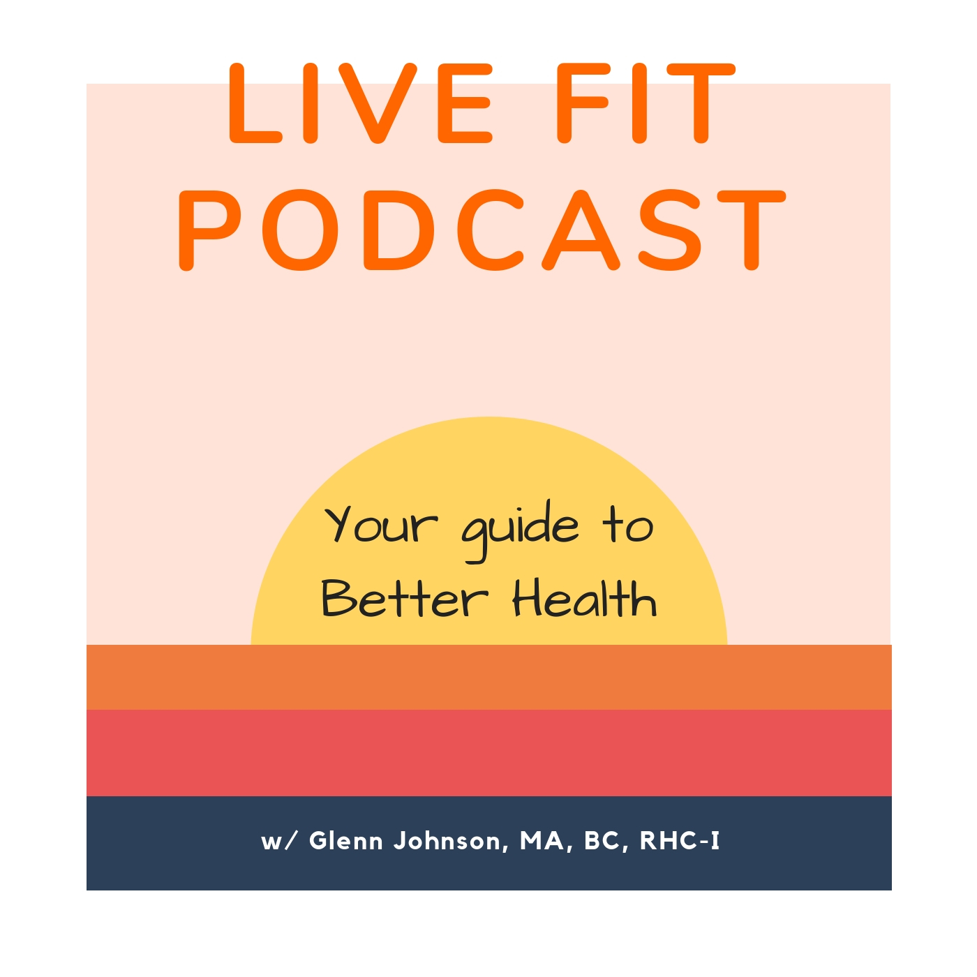 Live Fit Podcast: Healthy Living with Glenn Johnson show art