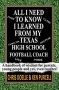 Artwork for Chris Doelle: All I Need To Know I Learned From My Texas High School Football Coach