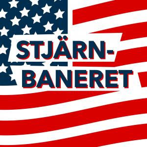 Stjärnbaneret - Historiepodd om USA:s historia