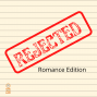 Artwork for 089 Rejected! Book Ideas Romance Editors Don't Want to See