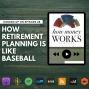 Artwork for Ep 28: How Retirement Planning is Like Baseball