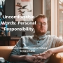 Artwork for Uncomfortable words:  Personal Responsibility